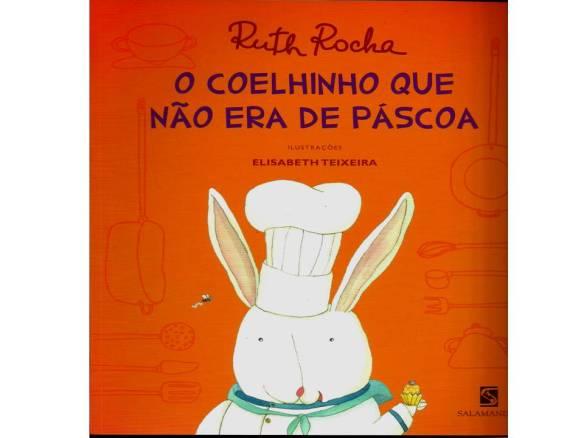 O COELHINHO QUE NAO ERA DE PASCOA Ruth Rocha